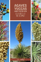 Agaves, Yuccas, and Their Kin. Seven Genera of The Southwest