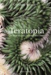 Teratopia, The world of cristate and variegated succulents